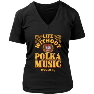 Life without polka music would B♭ (B-Flat) - District Womens V-Neck / Black / S - Polish Shirt Store