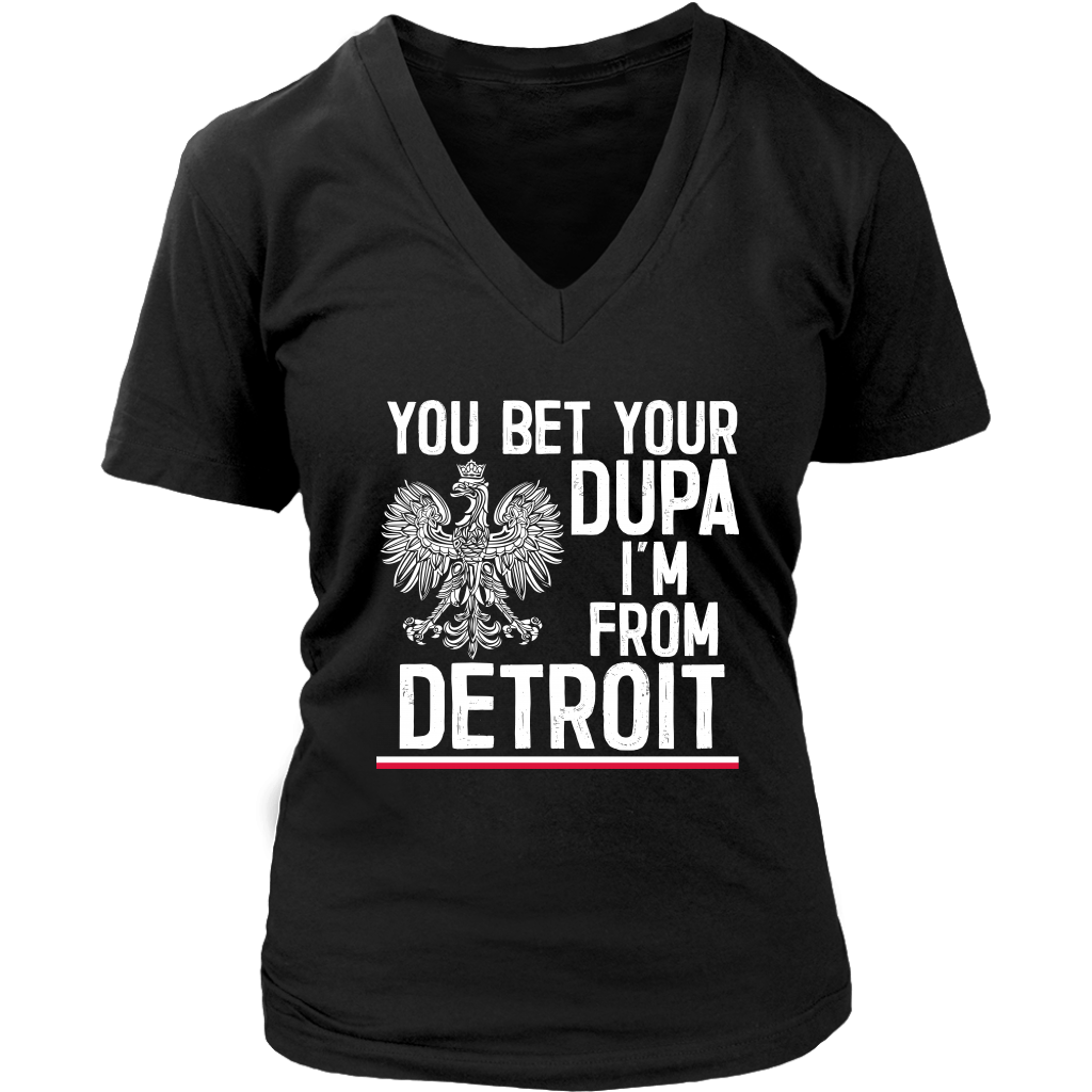 You Bet Your Dupa I'm From Detroit - District Womens V-Neck / Black / S - Polish Shirt Store