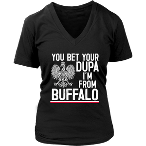 You Bet Your Dupa I'm From Buffalo Shirt - District Womens V-Neck / Black / S - Polish Shirt Store