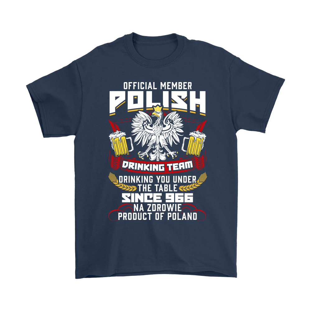 Official Member Of The Polish Drinking Team - Gildan Mens T-Shirt / Navy / S - Polish Shirt Store