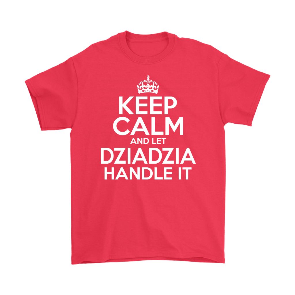 Keep Calm And Let Dziadzia Handle It - Gildan Mens T-Shirt / Red / S - Polish Shirt Store