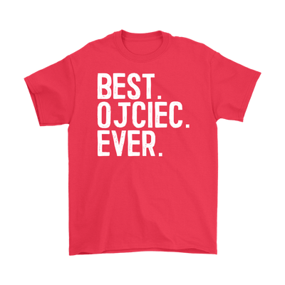 Best Ojciec Ever, Polish Fathers Day Gift - Gildan Mens T-Shirt / Red / S - Polish Shirt Store