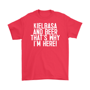 Kielbasa And Beer That's Why I'm Here - Gildan Mens T-Shirt / Red / S - Polish Shirt Store