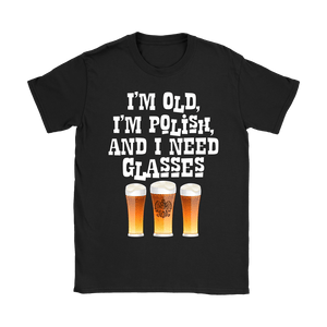 I'm Old, I'm Polish And I Need Glasses - Gildan Womens T-Shirt / Black / S - Polish Shirt Store