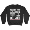 You Bet Your Dupa I'm From Detroit - Crewneck Sweatshirt / Black / S - Polish Shirt Store