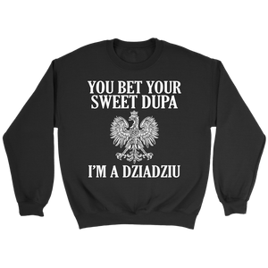 You Bet Your Dupa Im A Dziadziu - Crewneck Sweatshirt / Black / S - Polish Shirt Store