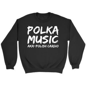 Polka Music Polish Cardio Mens - Crewneck Sweatshirt / Black / S - Polish Shirt Store