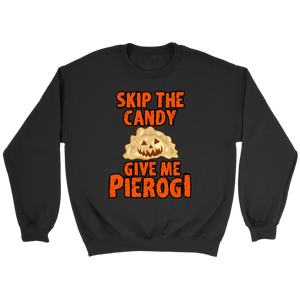 Skip The Halloween Candy Give Me Pierogi - Crewneck Sweatshirt / Black / S - Polish Shirt Store