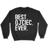 Best Ojciec Ever, Polish Fathers Day Gift - Crewneck Sweatshirt / Black / S - Polish Shirt Store