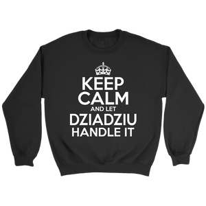 Keep Calm And Let Dziadziu Handle It - Crewneck Sweatshirt / Black / S - Polish Shirt Store