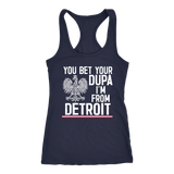 You Bet Your Dupa I'm From Detroit - Next Level Racerback Tank / Navy / XS - Polish Shirt Store