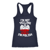 I'm Not Yelling I'm Polish T-Shirt - Next Level Racerback Tank / Navy / XS - Polish Shirt Store
