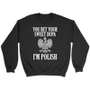 You Bet Your Sweet Dupa I'm Polish - Crewneck Sweatshirt / Black / S - Polish Shirt Store