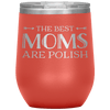 The Best Mom's Are Polish Wine Tumbler - Coral - Polish Shirt Store