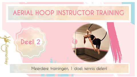Aerial Hoop Instructor training - deel 2 (11 april) - Flexmonkey Polewear