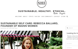 As seen in SHE: Sustainable Self Care: Rebecca Ballard, Founder of Maven Women