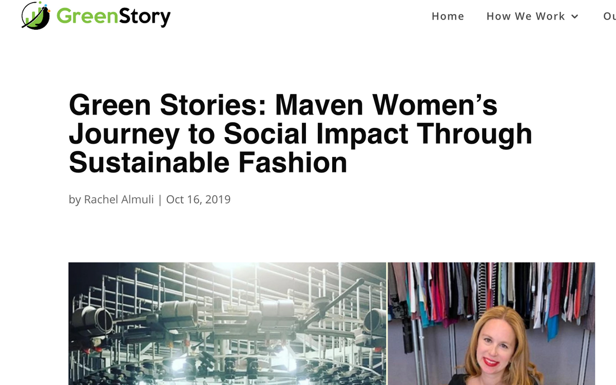 As seen on the Green Story Blog: Green Stories: Maven Women's Journey to Social Impact Through Sustainable Fashion