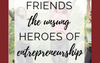 As Seen In The Mogul Mom: Friends: The Unsung Heroes of Entrepreneurship