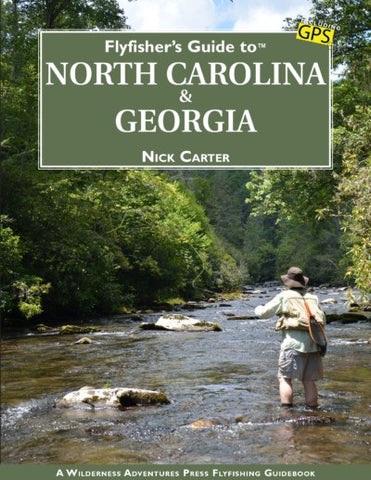 Fly Fishers Guide to North Carolina and Georgia