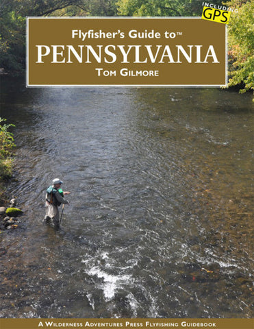 Fly Fishers Guide to Pennsylvania