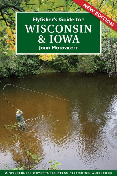 Fly Fishers Guide To Wisconsin and Iowa