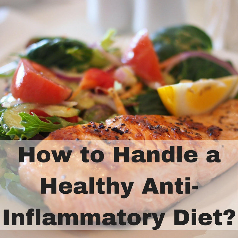 How to Handle a Healthy Anti-Inflammatory Diet?