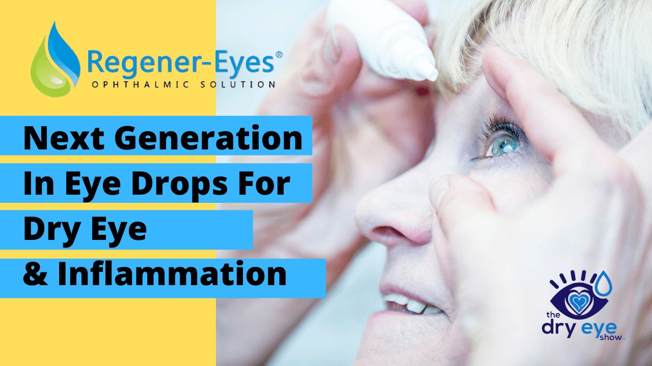Regener-Eyes - Next Generation In Eye Drops For Dry Eye & Inflammation
