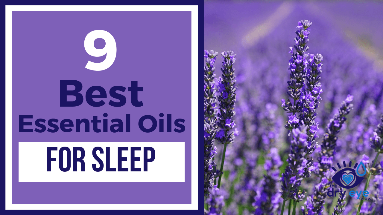 9 Best Essential Oils for Sleep in 2019 | Top Rated EOs for Sleep