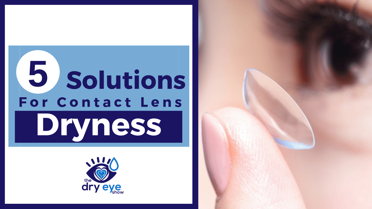 5 Solutions for Contact Lens Dryness | Best Contacts For Dry Eye