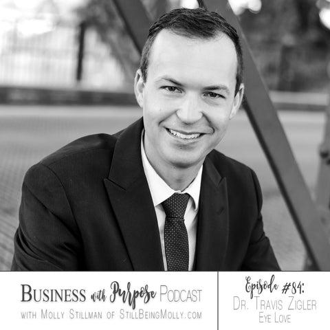 Business With Purpose Podcast, Dr. Travis Zigler