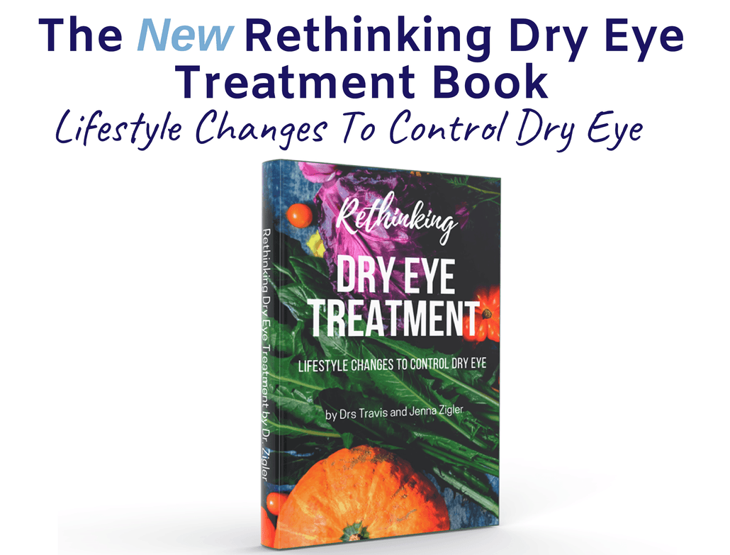 Rethinking Dry Eye Treatment Paperback Book by Drs. Travis and Jenna Zigler | Version 2 with New Content