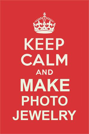 Free Keep Calm And Make Photo Jewelry Image - Photo Jewelry Making