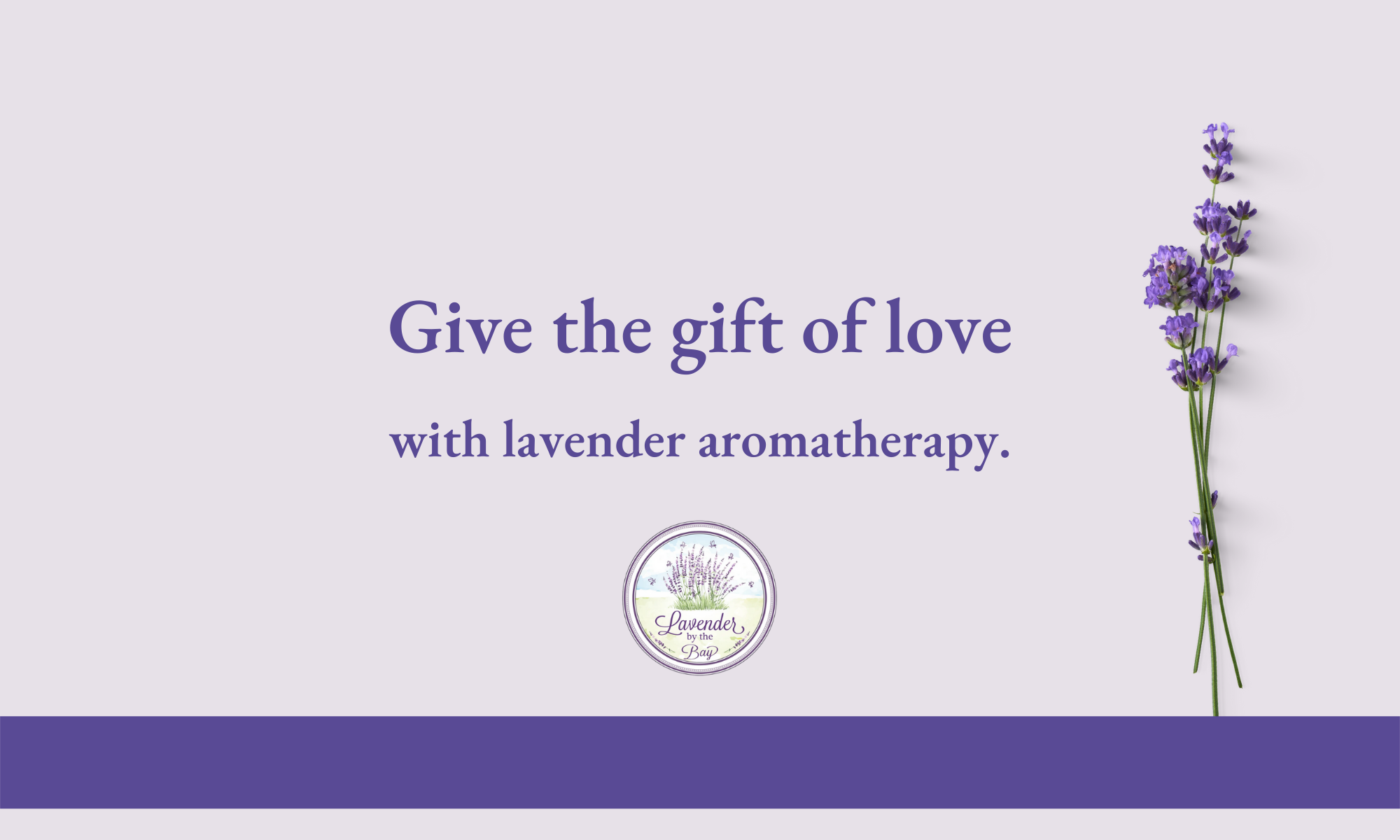Give the gift of Love with Lavender aromatherapy from Lavender by the Bay