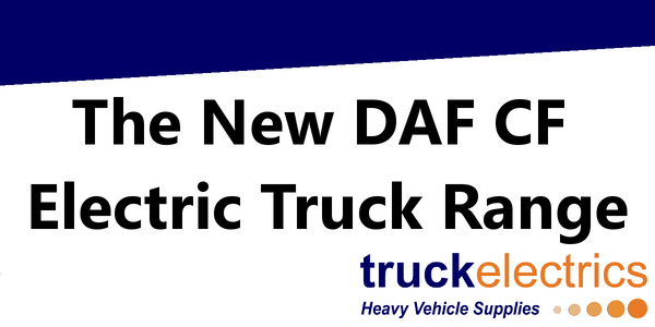 The New DAF CF Electric Truck Range