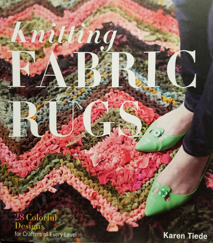 Knitting Fabric Rugs - Book -  -  Karen Tiede Studio