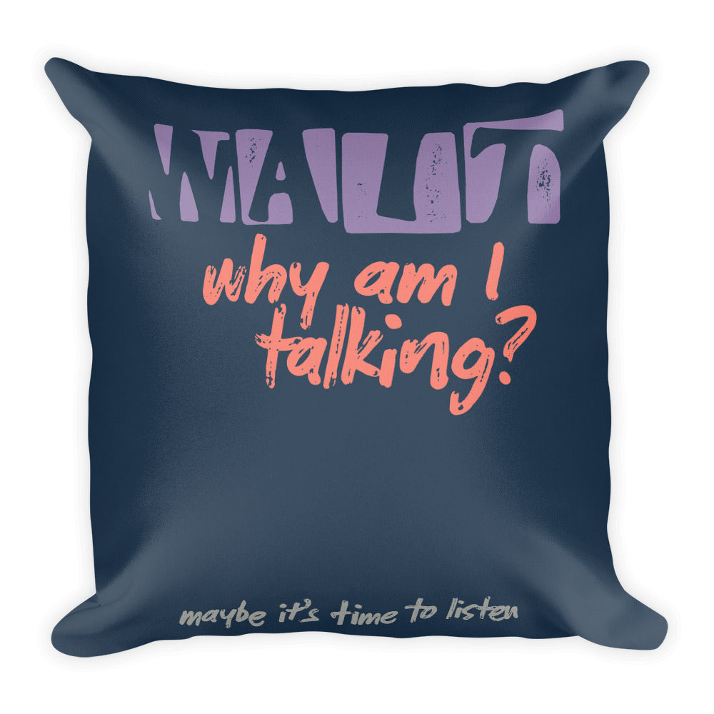 WAIT / What I Didn't Say Throw Pillow