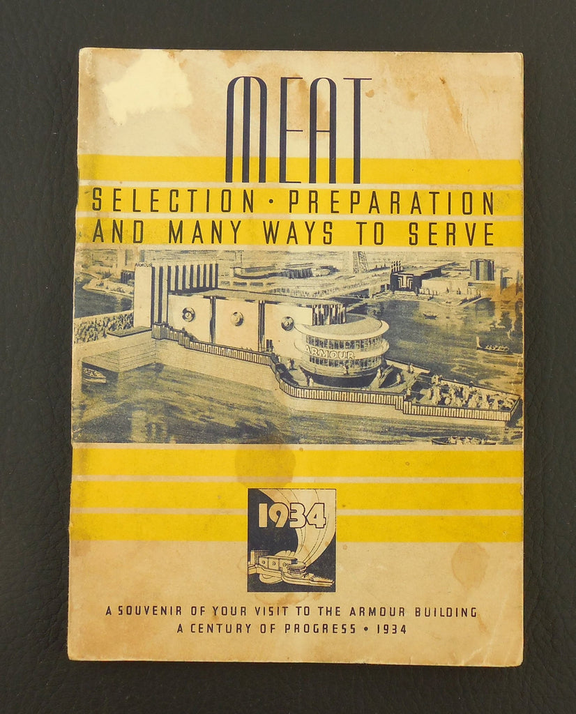 1934 World's Fair Recipe Book - Meat Selection Preperation - Armour Building Chicago