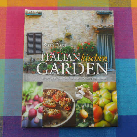 Italian Kitchen Garden Book 2011 Sarah Fraser Cookbook