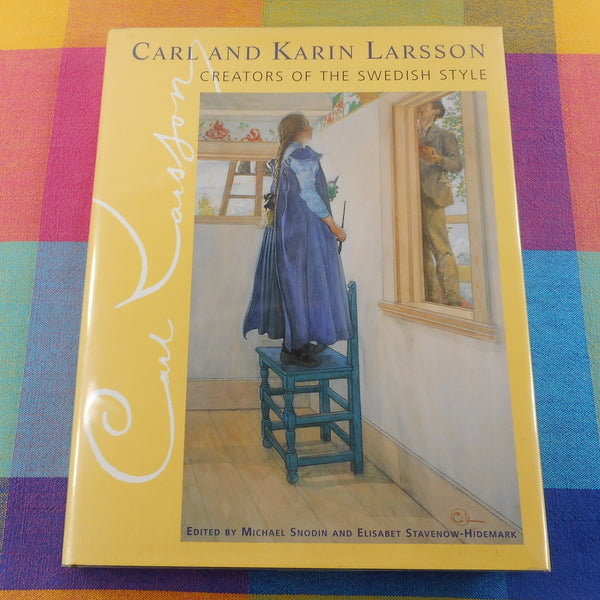 Carl and Karin Larsson - Creators of the Swedish Style - 1997 Bulfinch Press Book