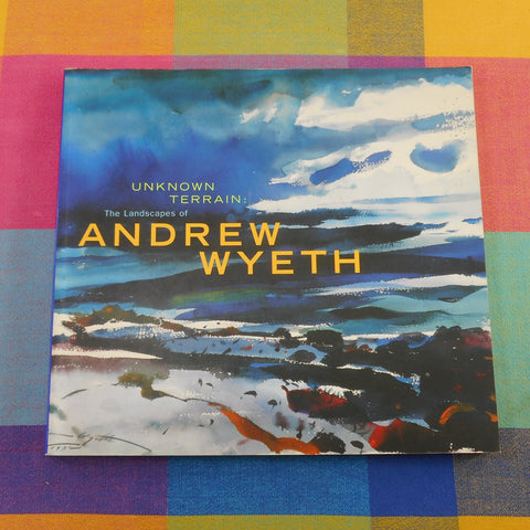 Unknown Terrain: the Landscapes of Andrew Wyeth 1998 Whitney Museum Exhibition Book