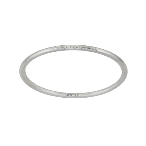 """IN YOUR BODY IS A GOOD PLACE TO BE"" DIAMOND BANGLE"