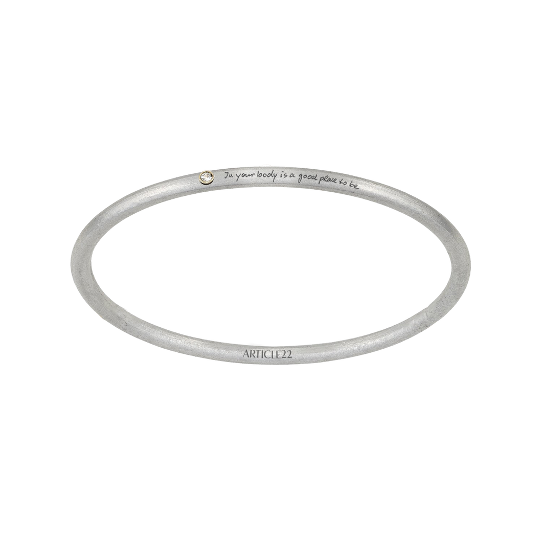 IN YOUR BODY IS A GOOD PLACE TO BE...  14k GOLD + DIAMOND BANGLE