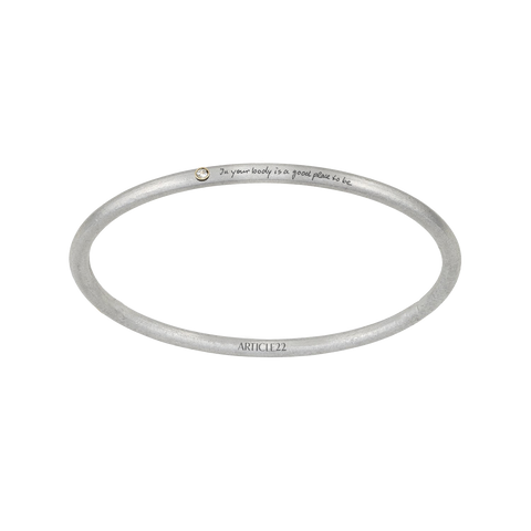 """IN YOUR BODY IS A GOOD PLACE TO BE"" 14k GOLD + DIAMOND BANGLE"
