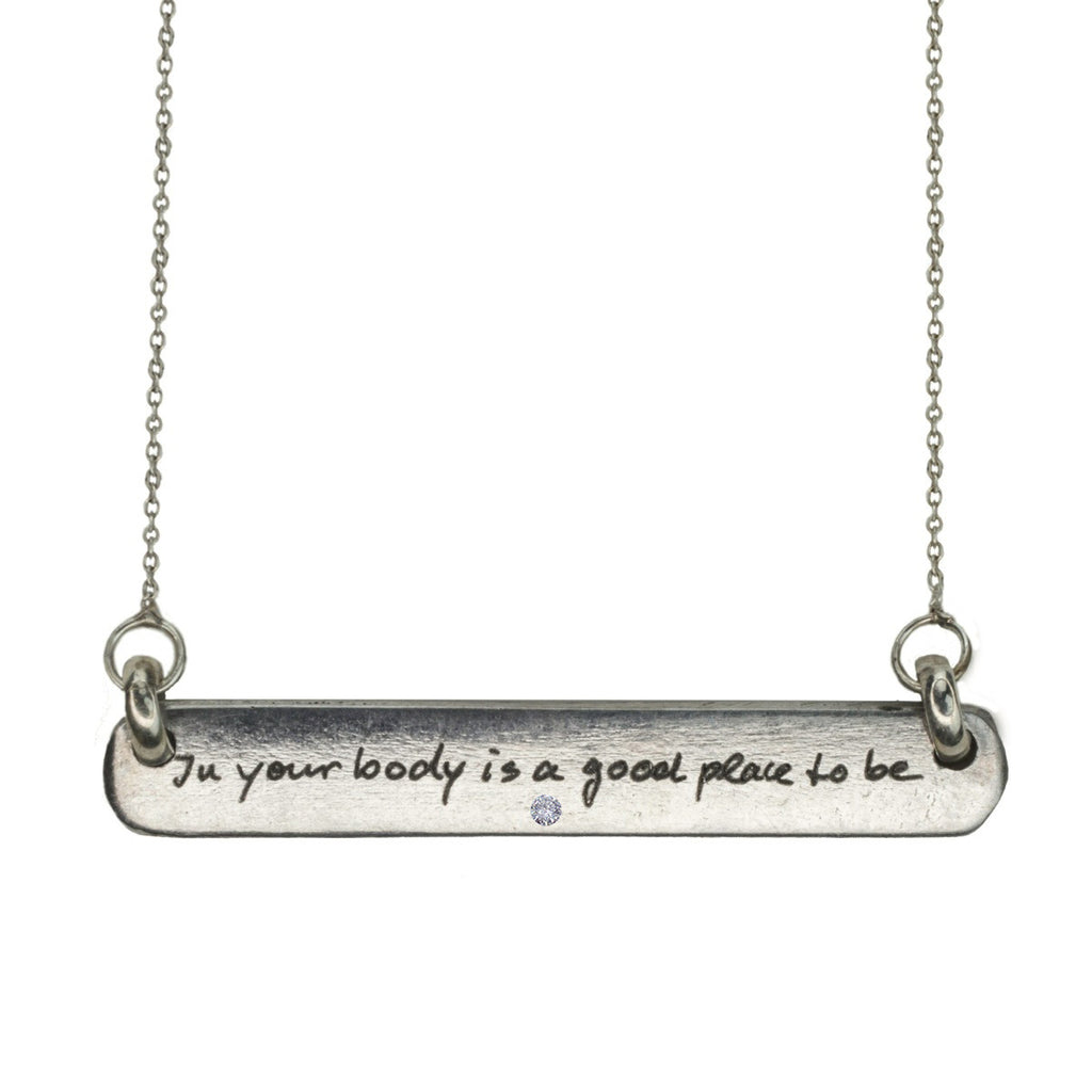 """In Your Body Is A Good Place To Be"" Diamond Necklace"