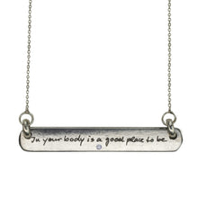 Load image into Gallery viewer, IN YOUR BODY IS A GOOD PLACE TO BE - DIAMOND BAR TAG NECKLACE