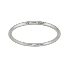 "Load image into Gallery viewer, ""NOT FOR SALE"" BANGLE - KATELYN KOPENHAVER COLLABORATION"