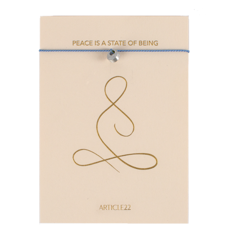 PEACE IS A STATE OF BEING - SILK MANTRA BRACELET