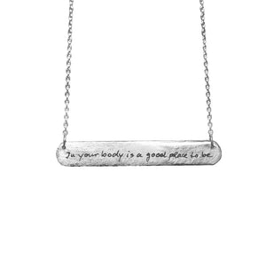 IN YOUR BODY IS A GOOD PLACE TO BE - BAR TAG NECKLACE