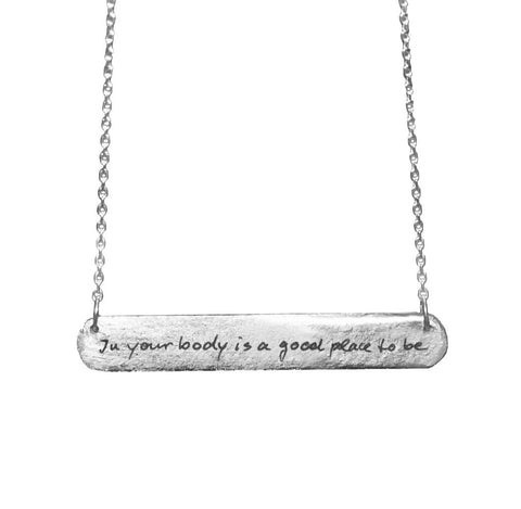 """IN YOUR BODY IS A GOOD PLACE TO BE"" BAR TAG NECKLACE"