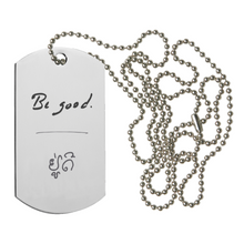 "Load image into Gallery viewer, ""BE GOOD"" DOG TAG SILVER NECKLACE - REBECCA RUSCH COLLABORATION"